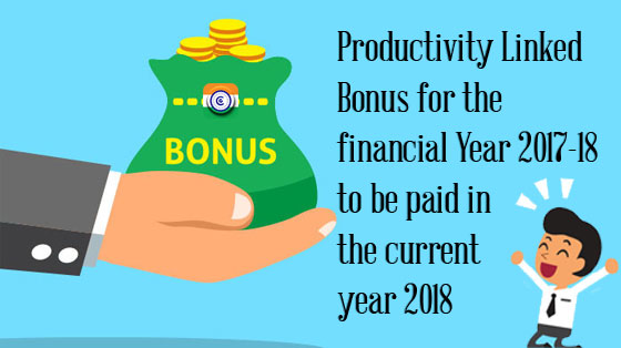 Bonus for 2017-18 to be paid in the current year 2018