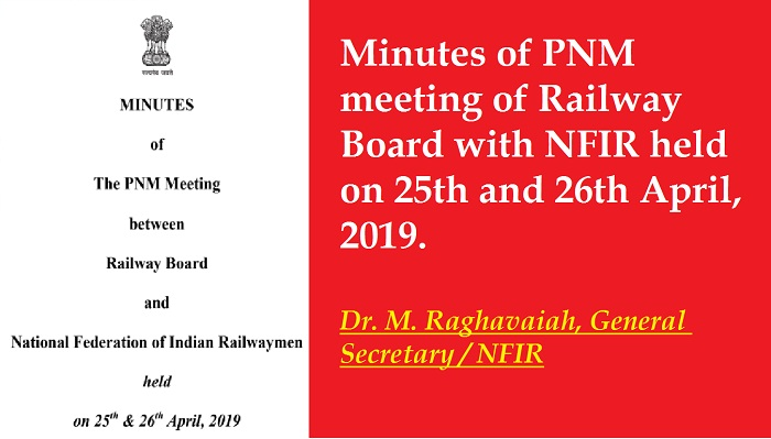 Highlights of PNM Meeting between Railway Board and NFIR held on 25th & 26th April, 2019